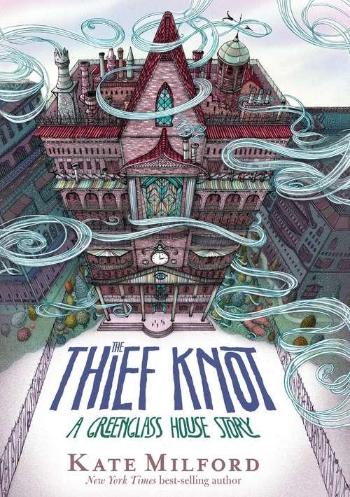 The Thief Knot: A Greenglass House Story (Greenglass House #4)