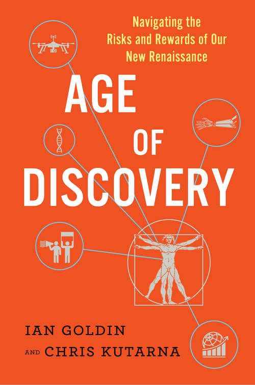 Age of Discovery: Navigating the Risks and Rewards of Our New Renaissance