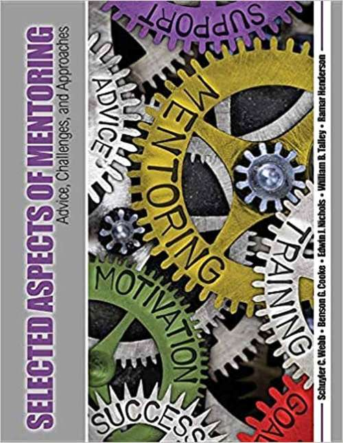 Selected Aspects of Mentoring: Advice Assumptions Challenges and Approaches