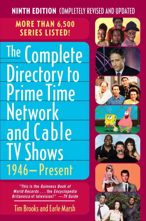 The Complete Directory to Prime Time Network and Cable TV Shows, 1946-Present, 9th Ed.