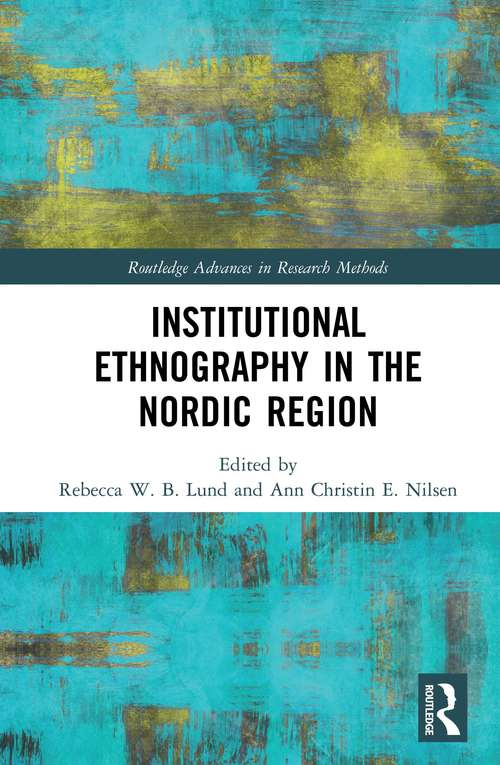 Institutional Ethnography in the Nordic Region (Routledge Advances in Research Methods)