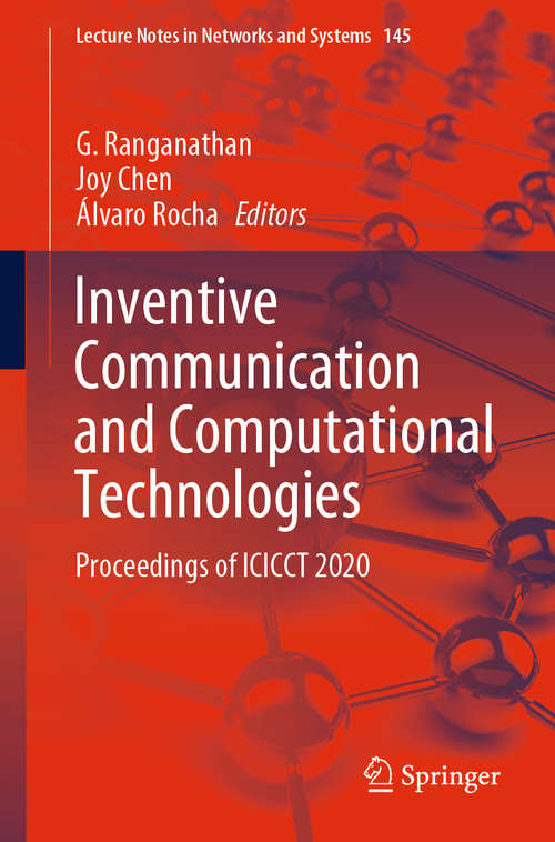 Inventive Communication and Computational Technologies: Proceedings of ICICCT 2020 (Lecture Notes in Networks and Systems #145)
