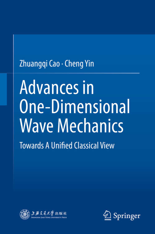 Advances in One-Dimensional Wave Mechanics: Towards A Unified Classical View