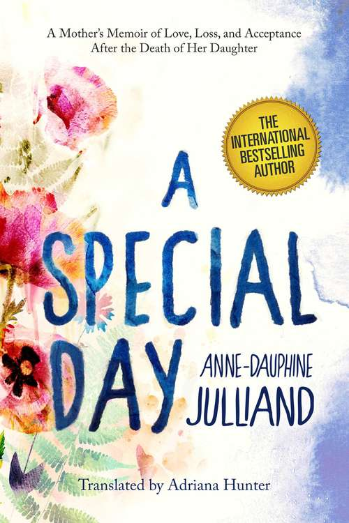 A Special Day: A Mother?s Memoir of Love, Loss, and Acceptance After the Death of Her Daughter