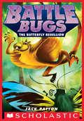 The Butterfly Rebellion (Battle Bugs #9)