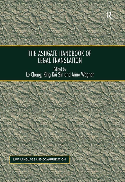The Ashgate Handbook of Legal Translation (Law, Language and Communication)