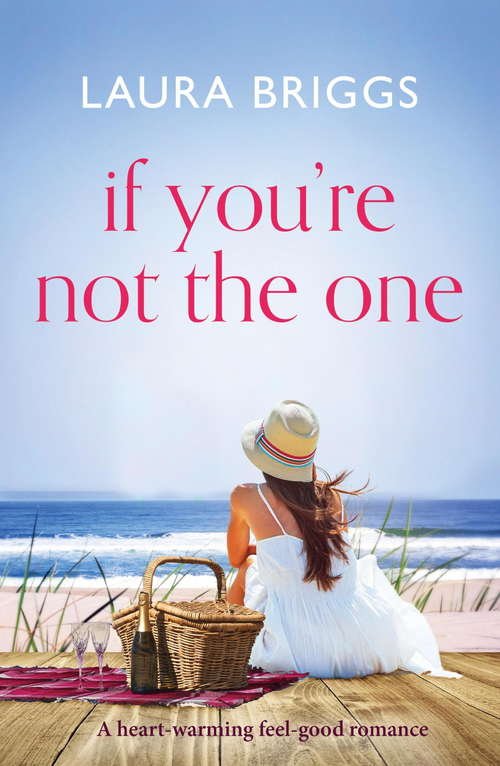 If You're Not The One: A heartwarming feel good romance