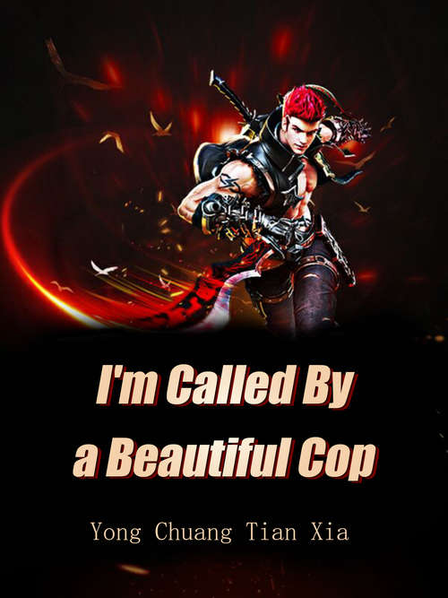 I'm Called By a Beautiful Cop: Volume 3 (Volume 3 #3)
