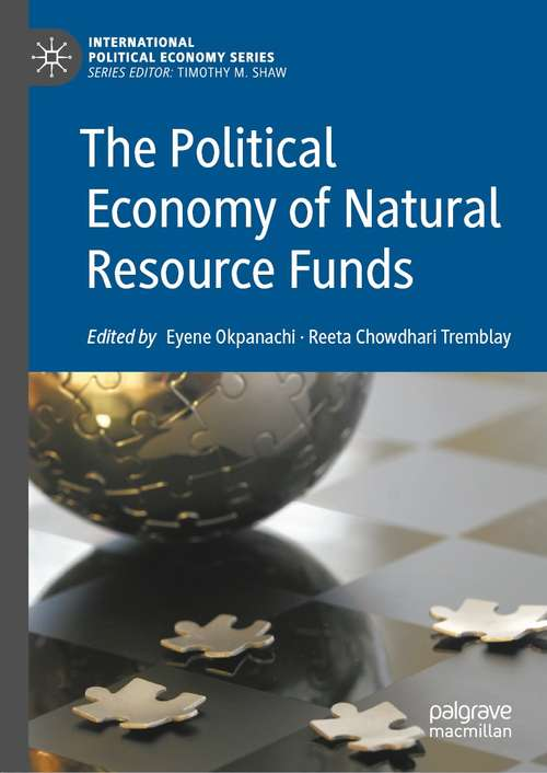 The Political Economy of Natural Resource Funds (International Political Economy Series)
