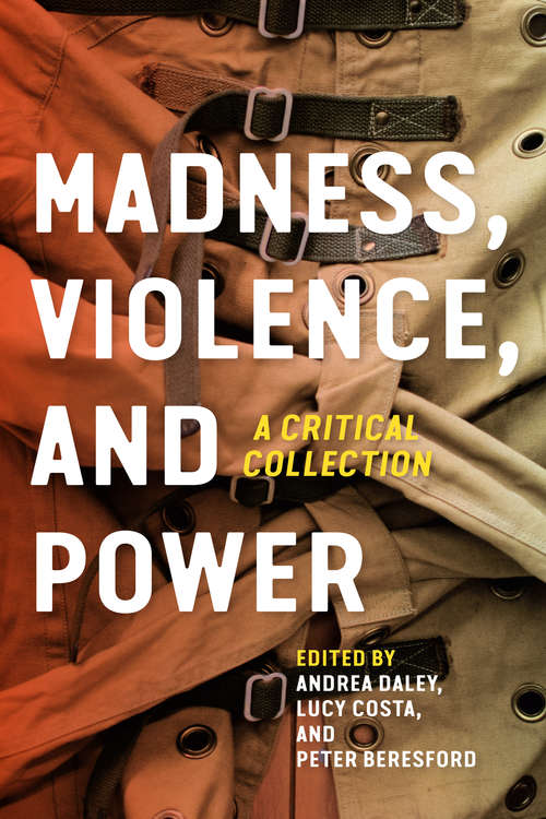 Madness, Violence, and Power: A Critical Collection
