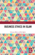 Business Ethics in Islam (Islamic Business and Finance Series)