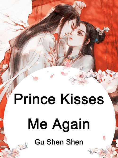 Prince Kisses Me Again: Volume 4 (Volume 4 #4)