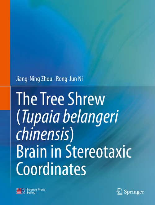 The Tree Shrew (Tupaia belangeri chinensis) Brain in Stereotaxic Coordinates
