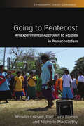 Going to Pentecost: An Experimental Approach to Studies in Pentecostalism (Ethnography, Theory, Experiment #7)