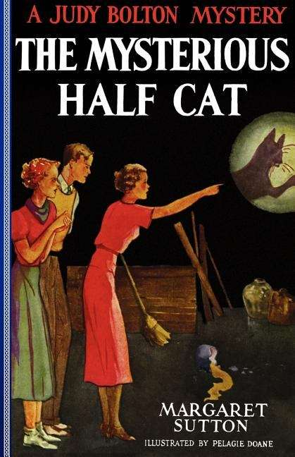 The Mysterious Half Cat (Judy Bolton Mysteries #9)