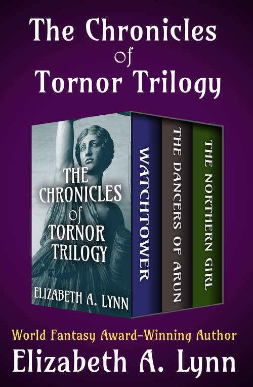 The Chronicles of Tornor Trilogy: Watchtower, The Dancers of Arun, and The Northern Girl (The Chronicles of Tornor)