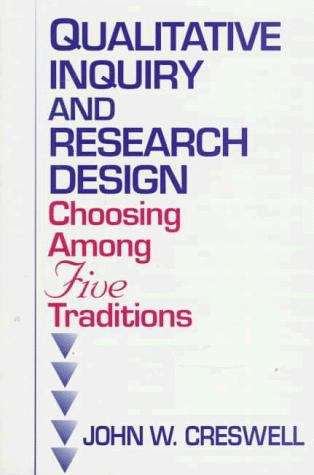 Qualitative Inquiry and Research Design: Choosing among Five Traditions (1st edition)