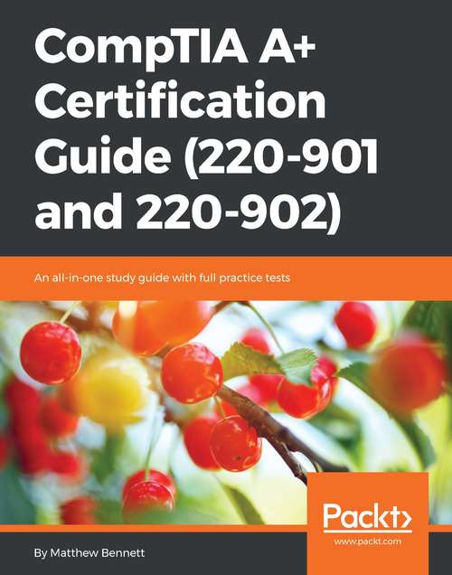 CompTIA A+ Certification Guide (220-901 and 220-902) | Bookshare
