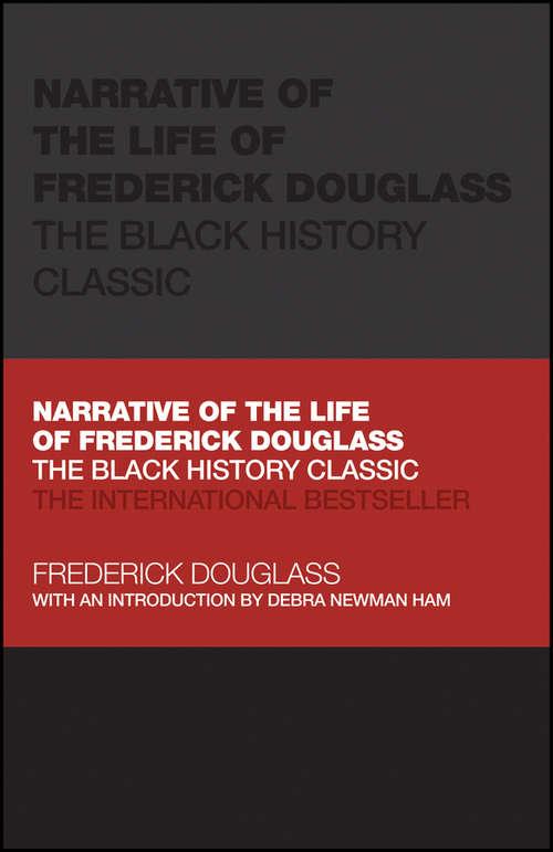 Narrative of the Life of Frederick Douglass: The Black History Classic (Capstone Classics)