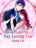 Too Late to Say Loving You: Volume 1 (Volume 1 #1) by Jiang Liu