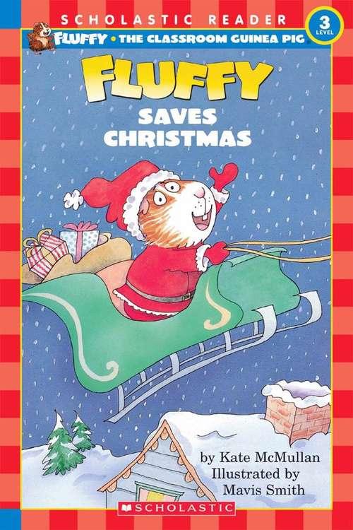 Fluffy Saves Christmas (Fluffy the Classroom Guinea Pig #6)
