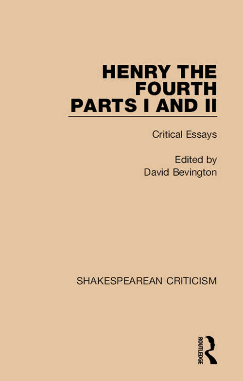 Henry IV, Parts I and II: Critical Essays (Shakespearean Criticism)
