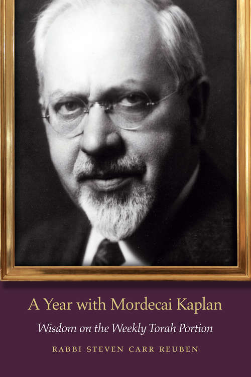 A Year with Mordecai Kaplan: Wisdom on the Weekly Torah Portion (JPS Daily Inspiration Series)