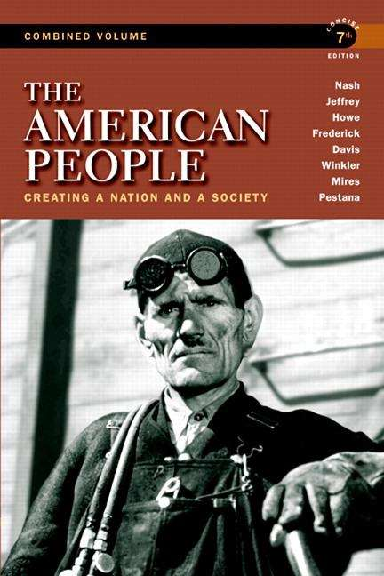 The American People: Creating a Nation and a Society