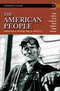 The American People: Creating a Nation and a Society (7th edition)