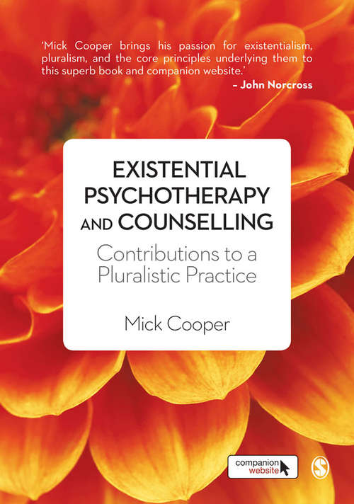Existential Psychotherapy and Counselling: Contributions to a Pluralistic Practice