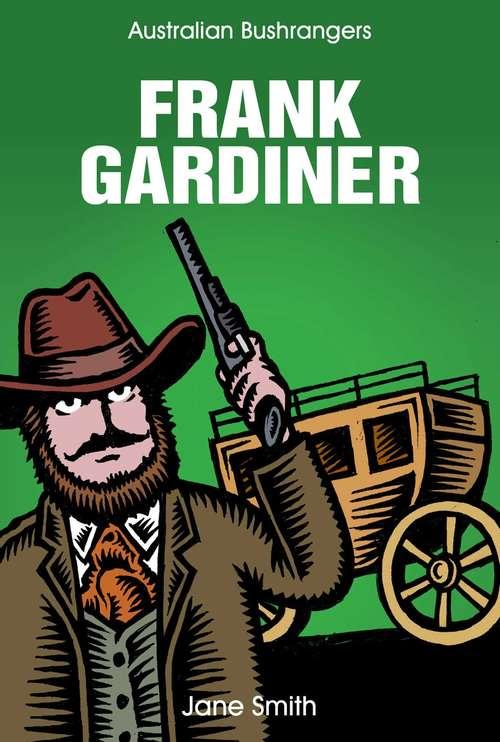 Frank Gardiner (Australian Bushrangers #3)