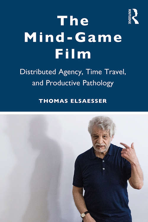 The Mind-Game Film: Distributed Agency, Time Travel, and Productive Pathology
