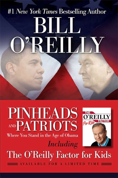 Pinheads and Patriots Plus The O'Reilly Factor for Kids