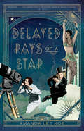 Delayed Rays of a Star: A Novel