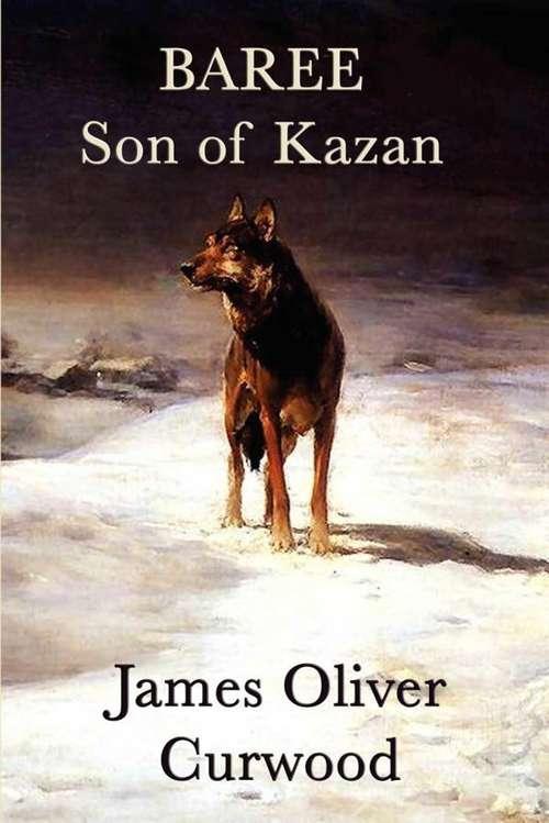 Baree, Son of Kazan