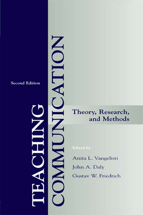 Teaching Communication: Theory, Research, and Methods