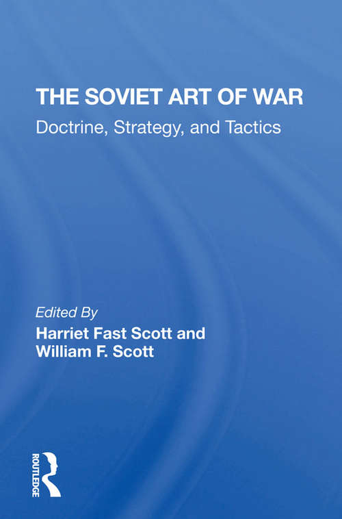 The Soviet Art Of War: Doctrine, Strategy, And Tactics