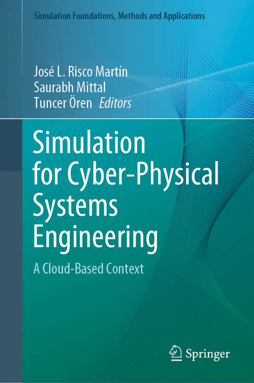 Simulation for Cyber-Physical Systems Engineering: A Cloud-Based Context (Simulation Foundations, Methods and Applications)