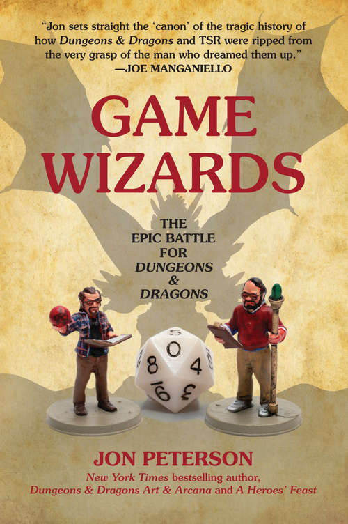 Game Wizards: The Epic Battle for Dungeons & Dragons (Game Histories)