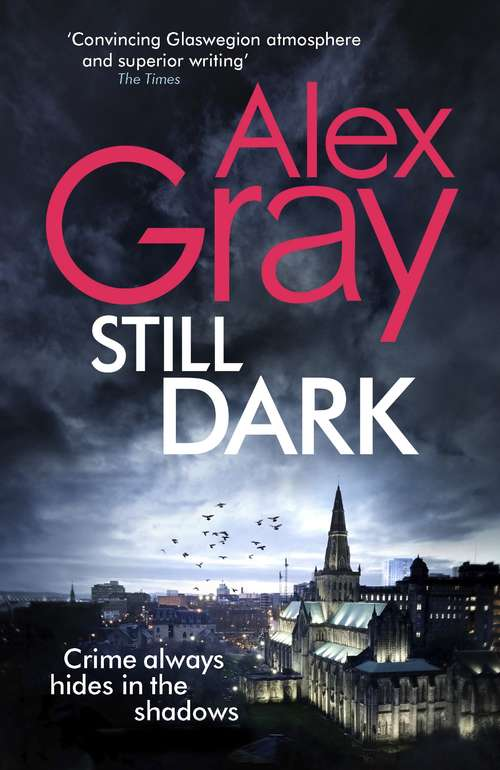 Still Dark: Book 14 in the million-copy bestselling detective series (William Lorimer Ser. #14)
