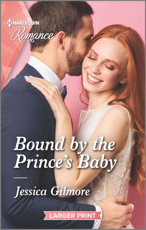 Bound by the Prince's Baby: Bound By The Prince's Baby (fairytale Brides) / A Family For A Week (dawson Family Ranch) (Fairytale Brides #4)