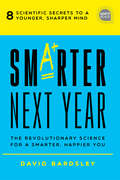 Smarter Next Year: The Revolutionary Science for a Smarter, Happier You (Ignite Reads)