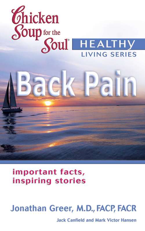 Chicken Soup for the Soul Healthy Living Series Back Pain: Important Facts, Inspiring Stories