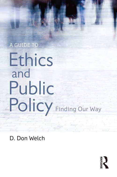 A Guide to Ethics and Public Policy: Finding Our Way