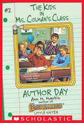 Author Day (The Kids in Ms. Colman's Class #2)