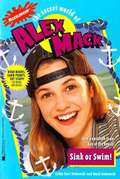 Sink or Swim! (The Secret World of Alex Mack #29)