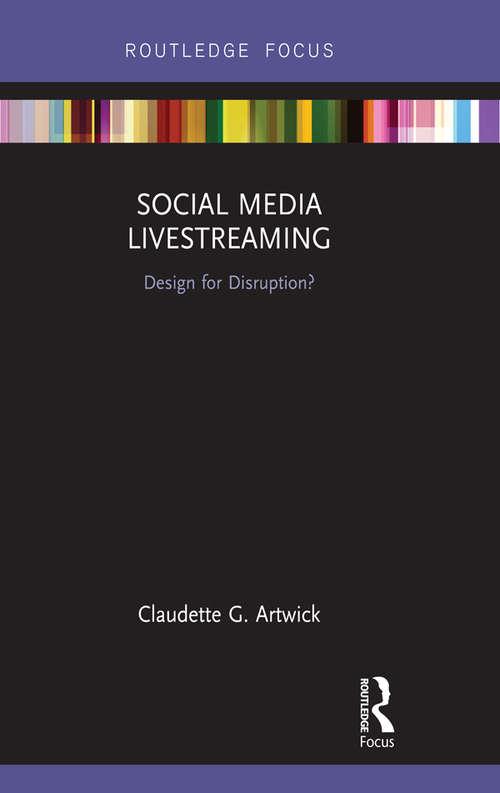 Social Media Livestreaming: Design for Disruption? (Disruptions)
