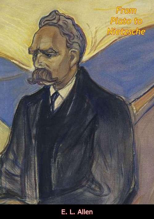 From Plato to Nietzsche