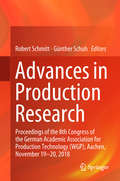 Advances in Production Research: Proceedings of the 8th Congress of the German Academic Association for Production Technology (WGP), Aachen, November 19-20, 2018