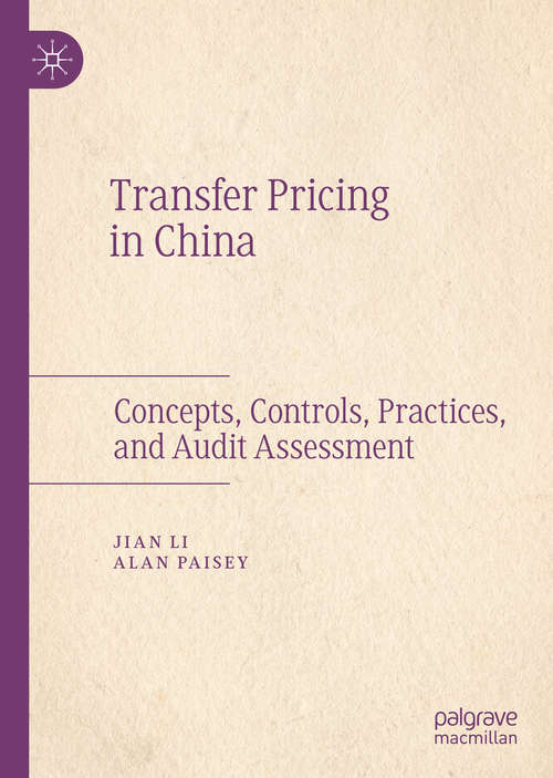 Transfer Pricing in China: Concepts, Controls, Practices, and Audit Assessment